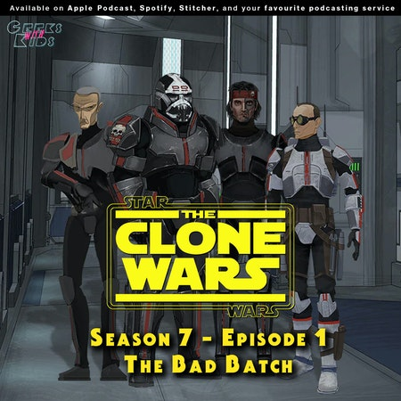 "BONUS - The Geeks react to ""Star Wars: Clone Wars"" S07E01 - The Bad Batch Image"