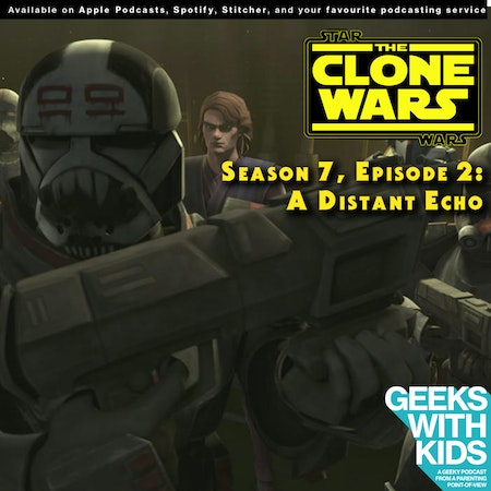 "BONUS - The Geeks React to ""Star Wars: Clone Wars"" S07E02 - A Distant Echo Image"