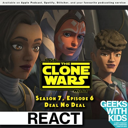 "BONUS - The Geeks React to ""Star Wars: Clone Wars"" S07E06 - Deal No Deal Image"
