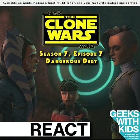 "BONUS - The Geeks React to ""Star Wars: Clone Wars"" S07E07 - Dangerous Debt Image"