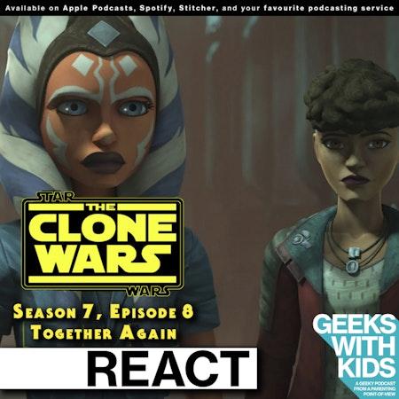 "BONUS - The Geeks React to ""Star Wars: Clone Wars"" S07E08 - Together Again Image"