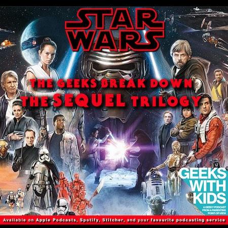 138 - The Geeks Break Down The Star Wars Sequel Trilogy Image