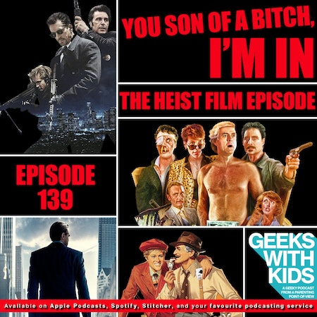 139 - You Son of a Bitch, I'm in - The Heist Film Episode Image