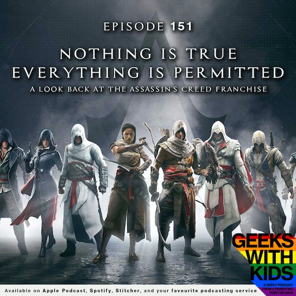 151 - Nothing is True, Everything is Permitted - A Look Back at the Assassin's Creed Franchise Image
