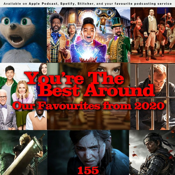 155 - You're The Best Around: Our Favourites from 2020 Image