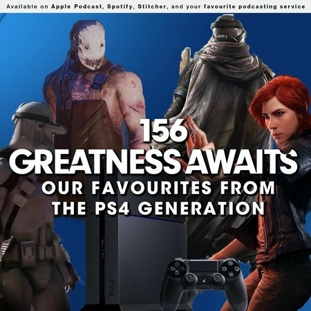156 - Greatness Awaits: Our Favourites from the PS4 Generation Image