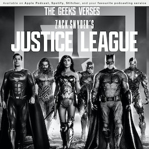 160 - The Geeks v Zack Snyder's Justice League