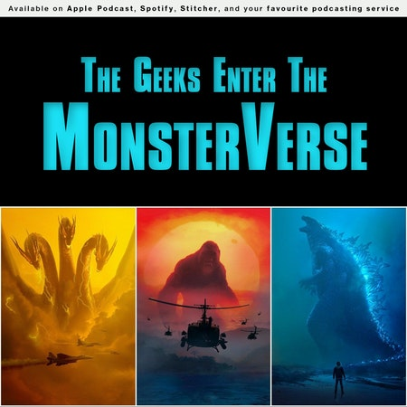 161 - The Geeks Enter The MonsterVerse Image