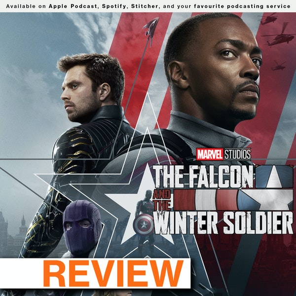 """162 - The Geeks stand up to """"The Falcon and The Winter Soldier"""""""