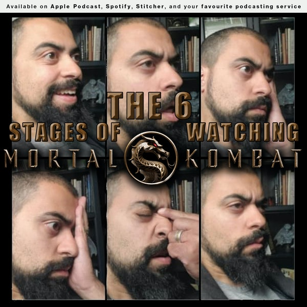 163 - The 6 Stages of Watching Mortal Kombat