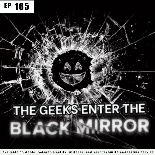165 - The Geeks Enter The Black Mirror Image