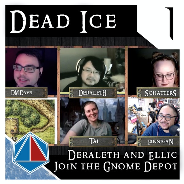 Deraleth & Ellic join the Gnome Depot | Dead Ice | Campaign 1: Episode 1 Image