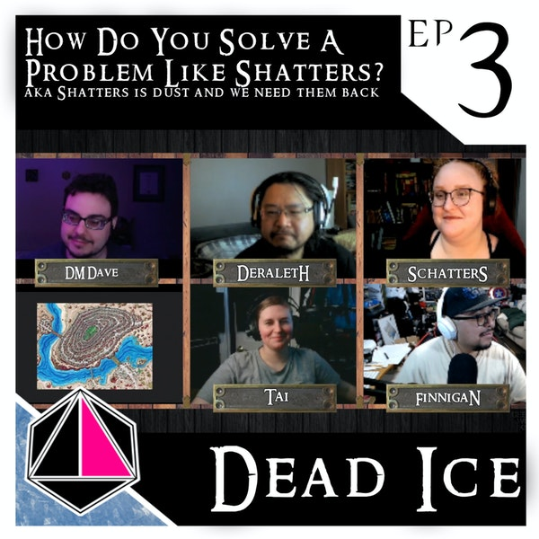 How Do You Solve a Problem Like Shatters | Dead Ice | Campaign 1: Episode 3 Image