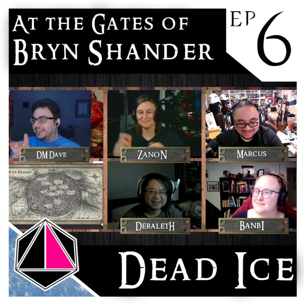 At the Gates of Bryn Shander | Dead Ice | Campaign 1: Episode 6