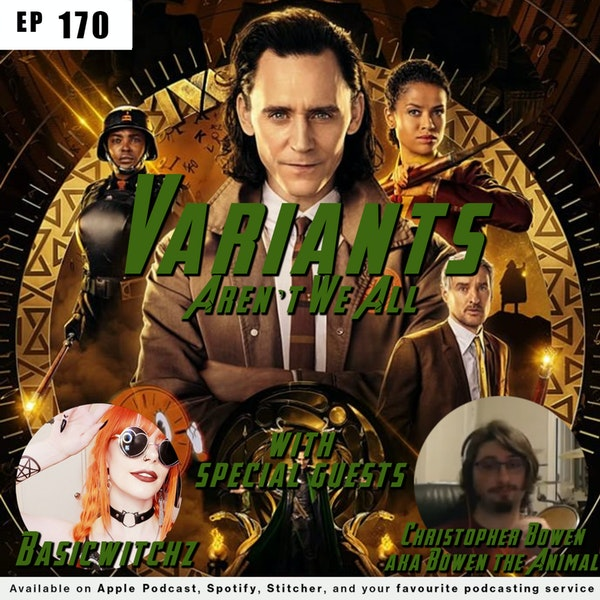 170 - Variants, Aren't We All? | A look at Disney+'s Loki