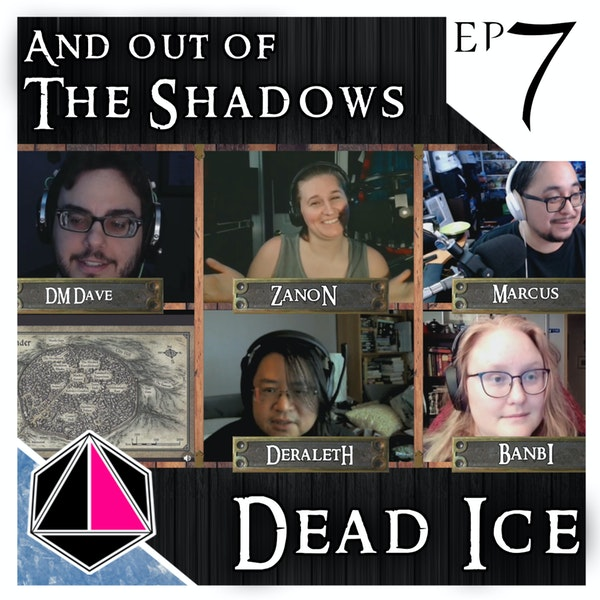 And out of the shadows... | Dead Ice | Campaign 1: Episode 7