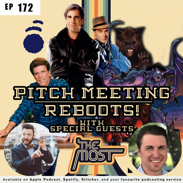 172 - Pitch Meeting: Reboots with The Most Podcast Image