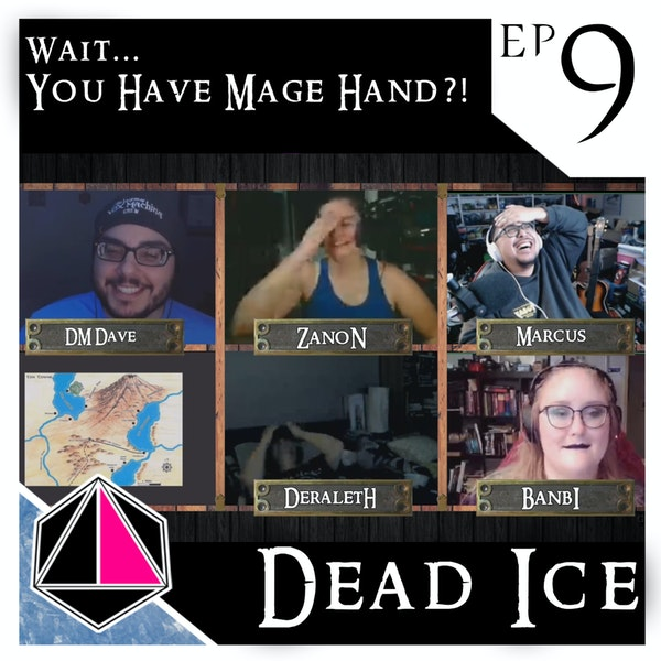 Wait... You Have Mage Hand?! | Dead Ice | Campaign 1: Episode 9