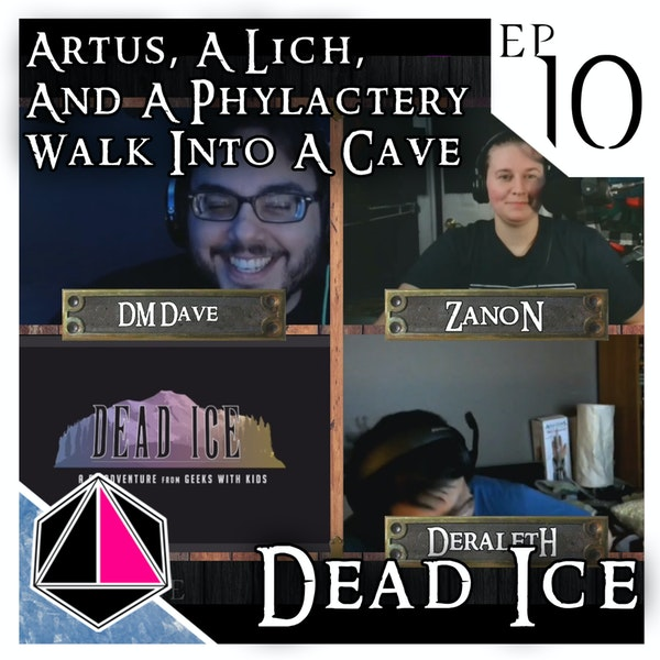 Artus, A Lich, And A Phylactery Walk Into A Cave | Dead Ice | Campaign 1: Episode 10