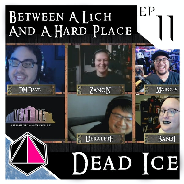 Between a Lich and a Hard Place | Dead Ice - Campaign 1: Episode 11 Image