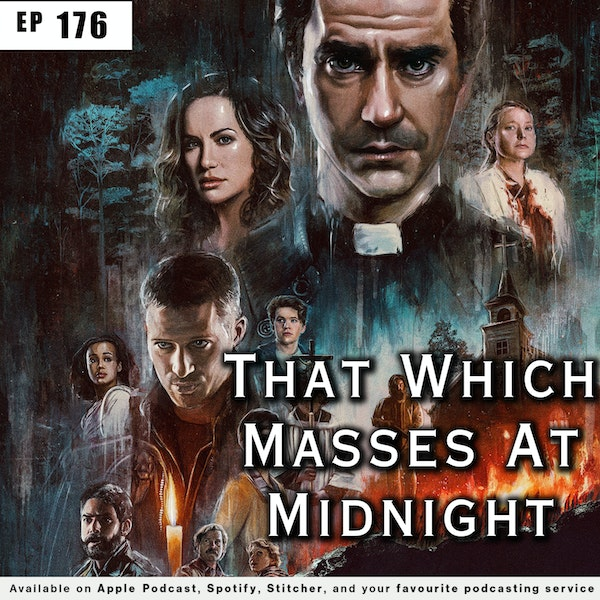 176 - That Which Masses at Midnight