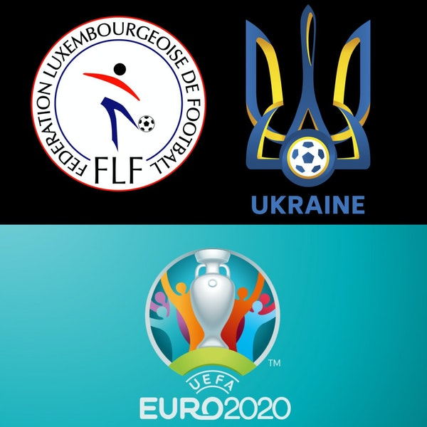 #23: Preview of LUX/UKR EURO 2020 Qualifiers w/Aaron Barton of Proxima Jornada Image