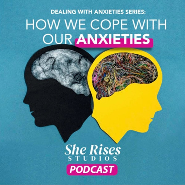 How We Cope With Our Anxieties with Guest Speaker Vanessa Magdaleno Image