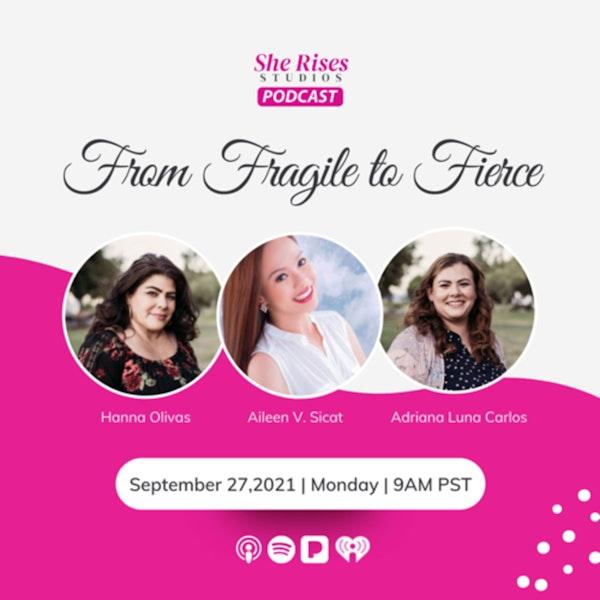 #30 - #BAUW w/Aileen Sicat: From Fragile To Fierce