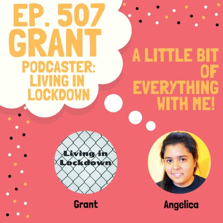 Grant - Podcaster: Living in Lockdown : Coping in a Pandemic Image