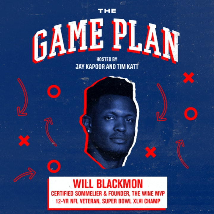 Will Blackmon — The NFL Wine Guy's Journey from Super Bowl Winning Safety to Sommelier