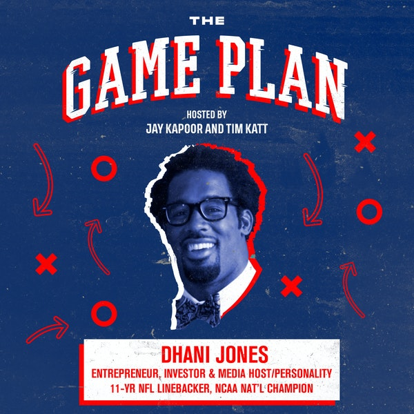 Dhani Jones — The Art of Storytelling in Entrepreneurship, Investing, Media and the NFL Image