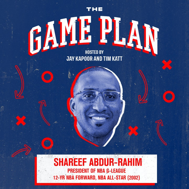 Episode image for Shareef Abdur-Rahim – NBA G League President shares how the G League grew into the NBA's Secret Weapon