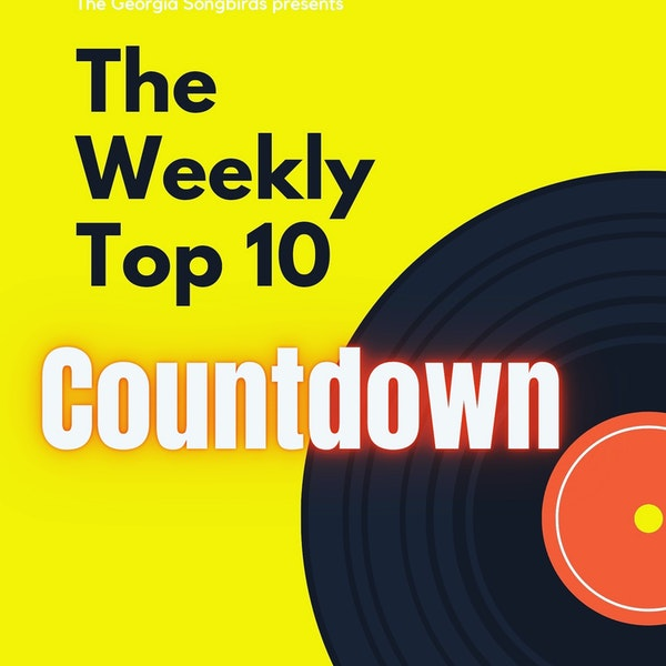 The Georgia Songbirds Weekly Top 10 Countdown for week ending Sept 18th Image