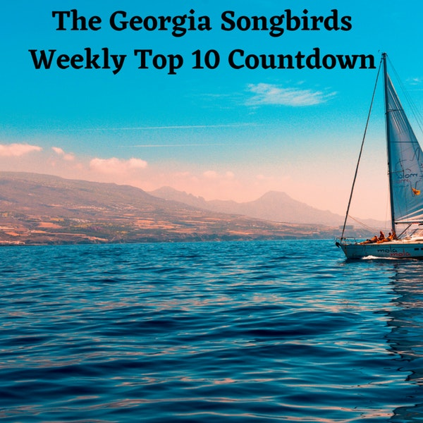The Georgia Songbirds Weekly Top 10 Countdown Week 37