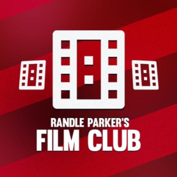 Randle Parker's Film Club Series 2 Episode 5