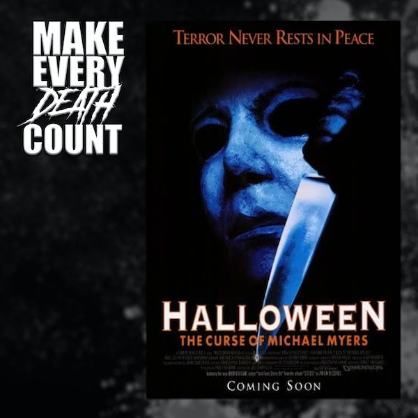 Episode 72: Halloween: The Curse of Michael Myers | Review & Discussion