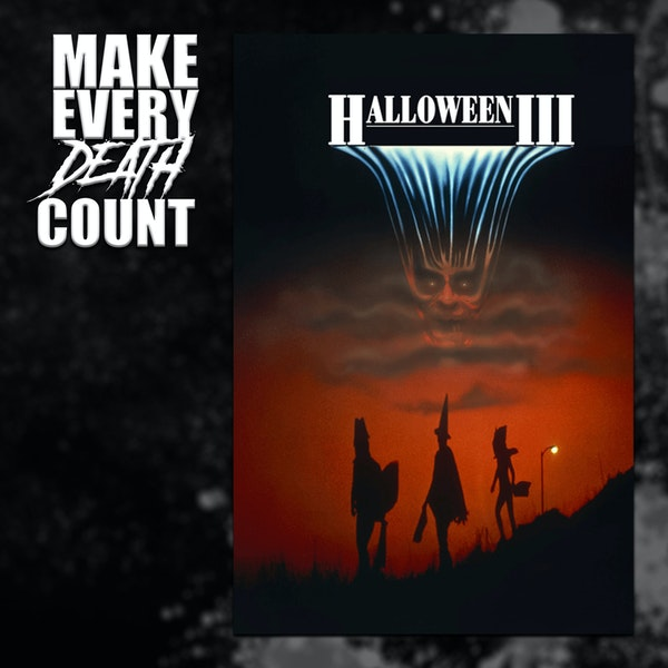 Episode 69: Halloween III: Season of the Witch (1982) | Review & Discussion