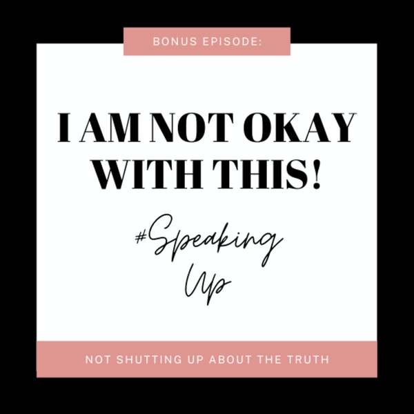 SPEAKING UP: I am NOT okay with this Image