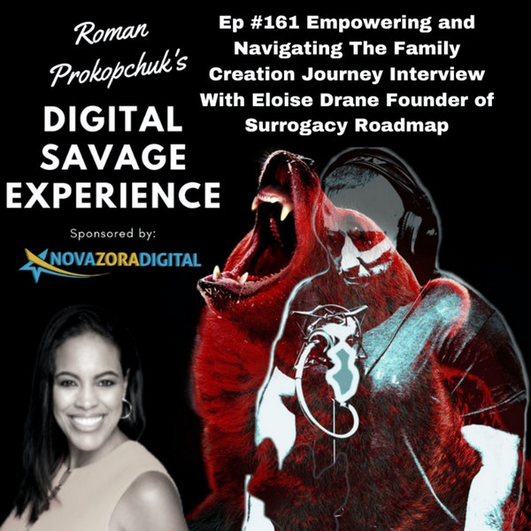 Ep #161 Empowering and Navigating The Family Creation Journey Interview With Eloise Drane Founder of Surrogacy Roadmap
