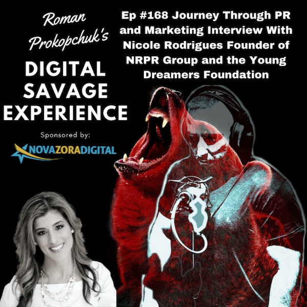 Ep #168 Journey Through PR and Marketing Interview With Nicole Rodrigues Founder of NRPR Group and the Young Dreamers Foundation