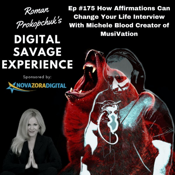 Ep #175 How Affirmations Can Change Your Life Interview With Michele Blood Creator of MusiVation