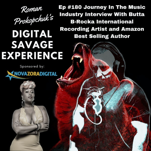 Ep #180 Journey In The Music Industry Interview With Butta B-Rocka International Recording Artist and Amazon Best Selling Author Image