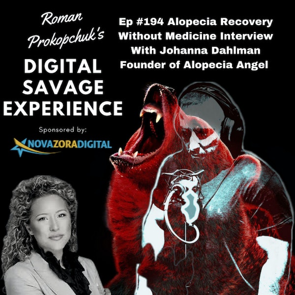 Ep #194 Alopecia Recovery Without Medicine Interview With Johanna Dahlman Founder of Alopecia Angel