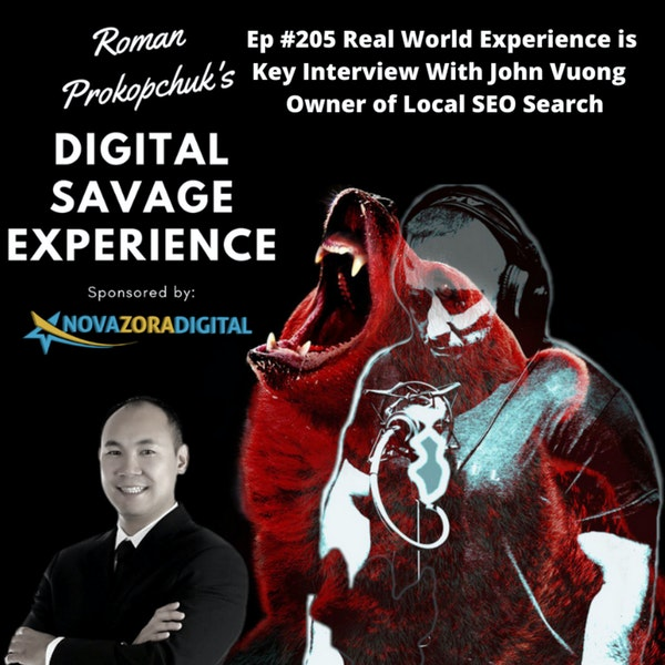 Ep #205 Real World Experience is Key Interview With John Vuong  Owner of Local SEO Search