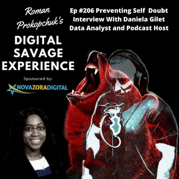 Ep #206 Preventing Self Doubt Interview With Daniela Gilet Data Analyst and Podcast Host