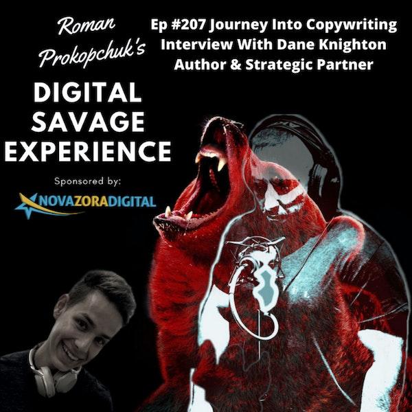 Ep #207 Journey Into Copywriting Interview With Dane Knighton Author & Strategic Partner