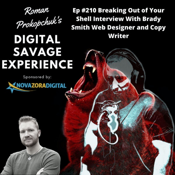 Ep #210 Breaking Out of Your Shell Interview With Brady Smith Web Designer and Copywriter