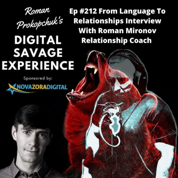 Ep #212 From Language To Relationships Interview With Roman Mironov Relationship Coach