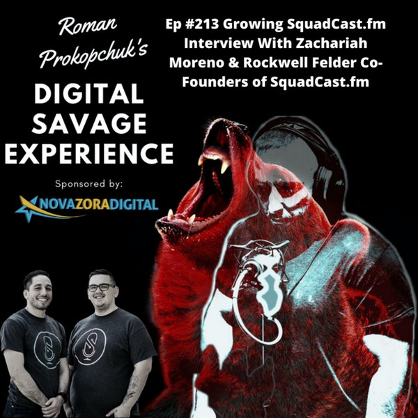 Ep #213 Growing SquadCast.fm Interview With Zachariah Moreno & Rockwell Felder Co-Founders of SquadCast.fm