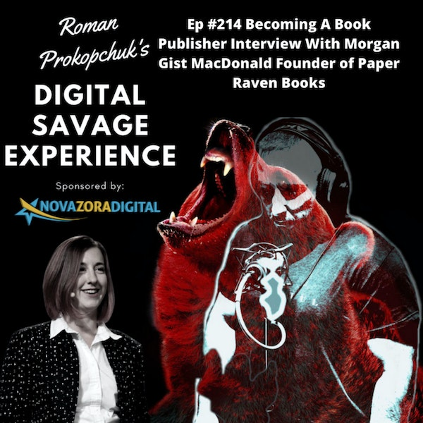 Ep #214 Becoming A Book Publisher Interview With Morgan Gist MacDonald Founder of Paper Raven Books